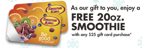 As our gift to you, enjoy a FREE 20oz. Smoothie with any $25 gift card purchase*
