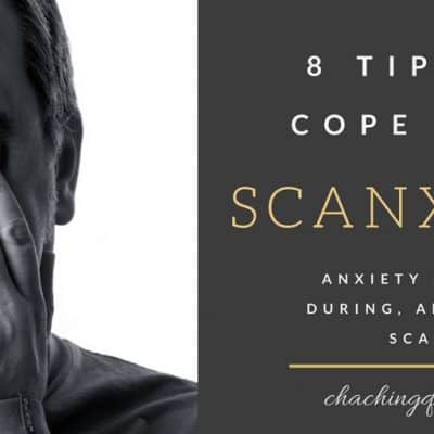 Scanxiety: 8 Tips to Cope with Scanxiety – Cancer Survivors' Anxiety Before, During, and After Scans