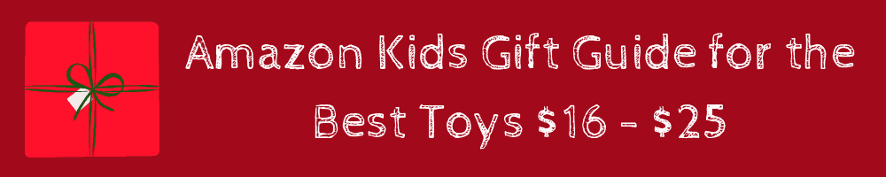 Amazon kids gift guide for the best toys $16 -25 young kids ages 5 -7