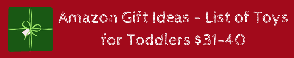 gift guide list toys $31 - $40 Amazon Gift Ideas - List of Toys for Toddlers 2 to 4 Years Old