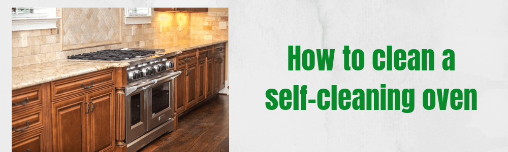 how to clean a self cleaning oven