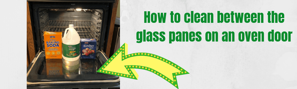 how to clean between the glass panes on an oven door