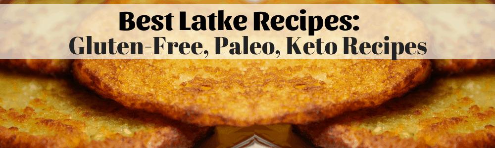 best latke recipes gluten free paleo keto potato pancake recipes