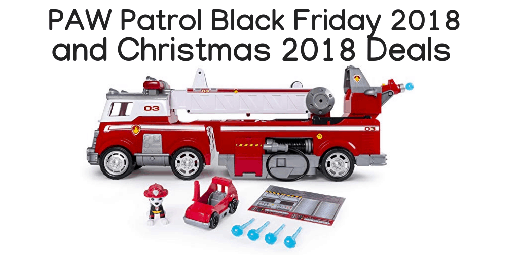 paw patrol black friday 2018 and christmas 2018 deals