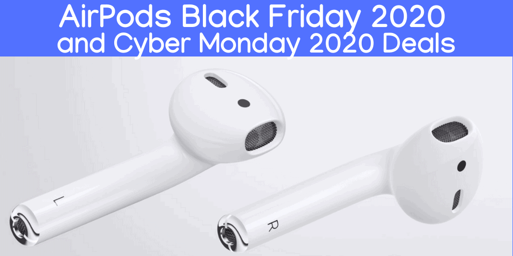Best Deals - AirPods Black Friday 2020 and Cyber Monday