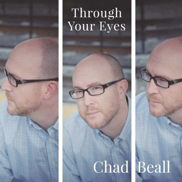 Chad Beall Through Your Eyes Cover