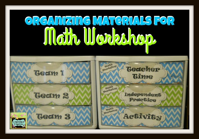 7 Habits of Highly Effective Math Workshops- Week 6: Get Organized
