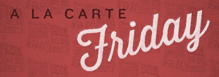 A La Carte (August 30)