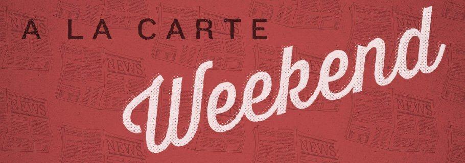 Weekend A La Carte (January 12)