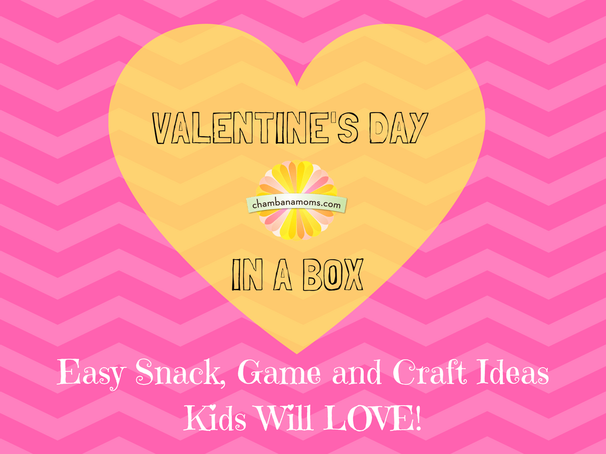 Valentine S Day In A Box Easy Snack Game And Craft Ideas