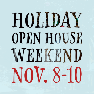Holiday Open House Weekend