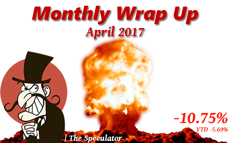 Speculator's Monthly Wrap Up – April 2017