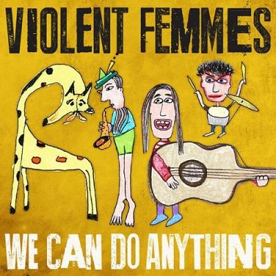 Violent-Femmes-we-can-do-anything_chameleon