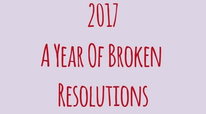 2017 broken resolutions