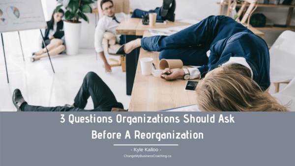 CMBC Blog: 3 Questions Organizations Should Ask Before A Reorganization