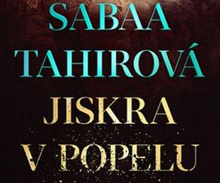 Sabaa Tahirová – Jiskra v popelu
