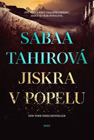 Sabaa Tahirová – Jiskra vpopelu