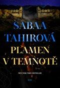 Sabaa Tahirová – Plamen vtemnotě