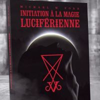 Initiation à la magie luciférienne, Michael W. Ford