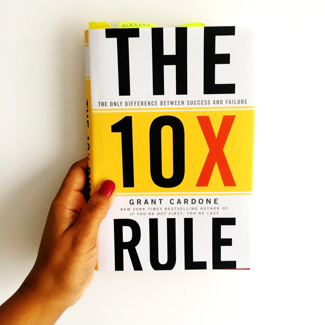The 10X Rule by Grant Cardone - Charelle Griffith Reads