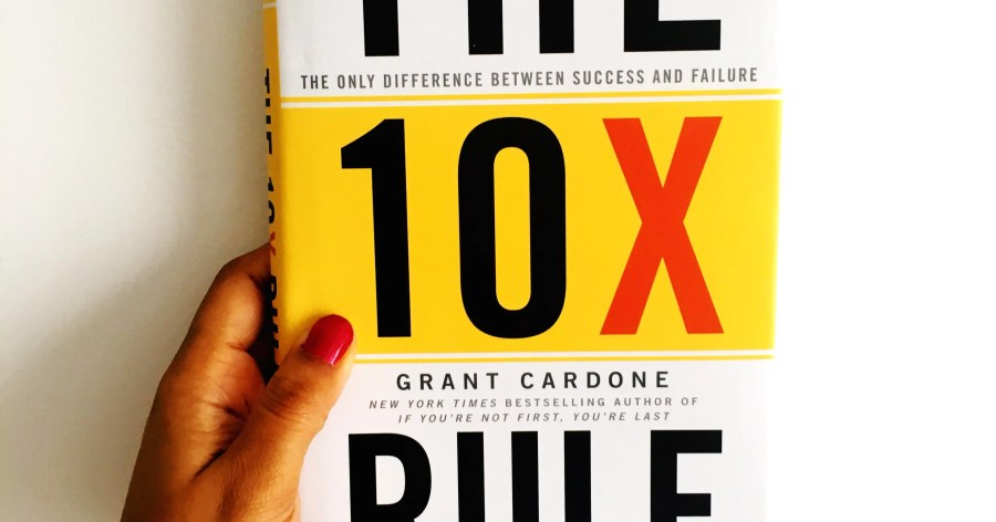 the 10x rule the only difference between success and failure 3uegfxgl