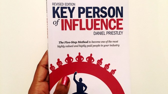 Book Review And Summary Of Daniel Priestley's Key Person Of Influence. Review By Charelle Griffith