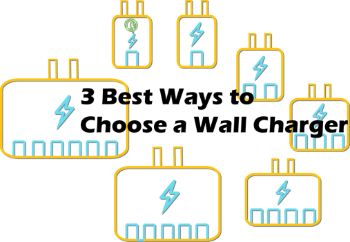 3 Best Way to Choose a Wall Charger
