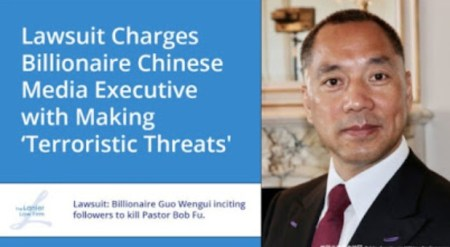 ChinaAid Founder Pastor Bob Fu Files Lawsuit Against Billionaire Guo Wengui for 'Terroristic Threats'