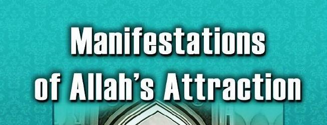 Manifestation of Allah's Attractions