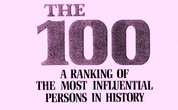 The 100 A Ranking Of The Most Influential Persons in History