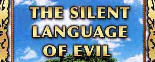The Silent Language of Evil