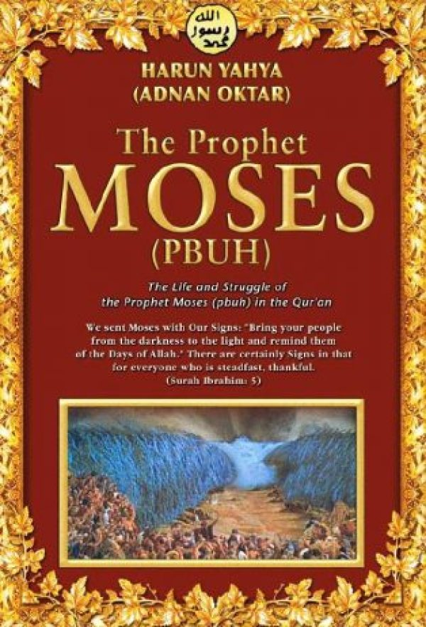 The Prophet Moses (PBUH) The Life and Struggle in the Qur'an