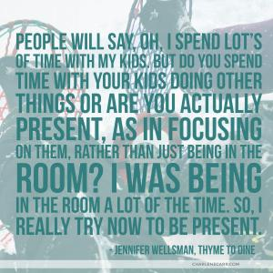 Jennifer Wellsman Thyme to Dine on being present