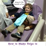 Trips to the Dentist Don't Have to Be Scary!