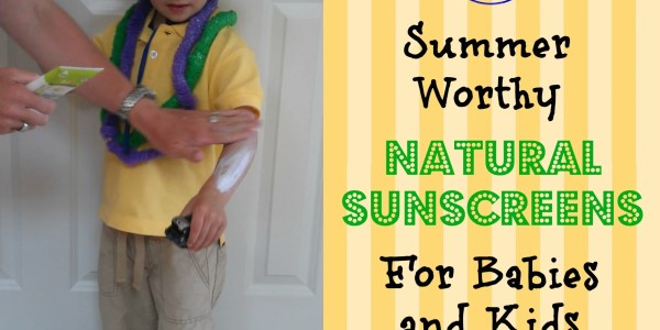 Five Summer Worthy Natural Sunscreens for Kids