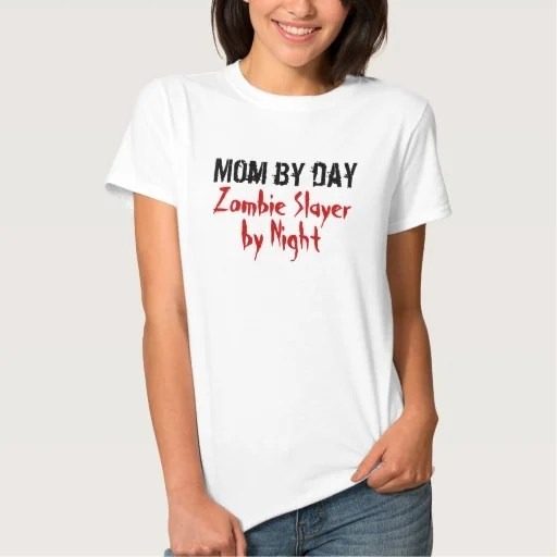 mom_by_day_zombie_slayer_by_night_ladies_t_shirt-r0b538209c8e4409787184a9d98b21633_jf4sv_512
