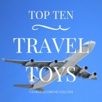 Top Ten Travel Toys