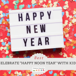 Happy Noon Year! New Years' Eve Ideas For Kids