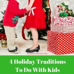 Four Holiday Traditions To Do With Kids