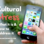 Cultural Stress Tips: What it is and how to reduce it.