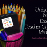 Unique But Easy Teacher Gift Ideas