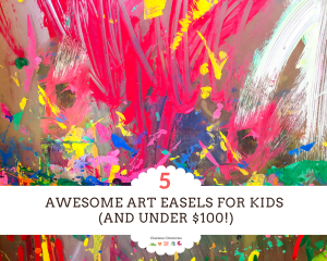 best art easels for kids