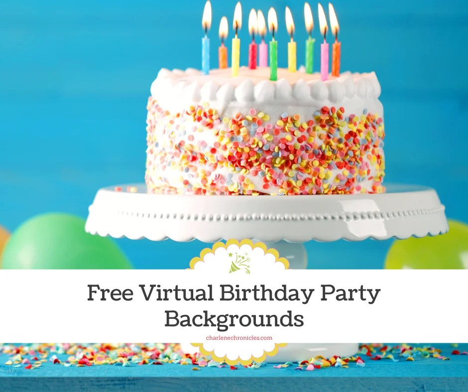 Colorful Zoom Birthday Party Backgrounds For Virtual Birthdays Charlene Chronicles