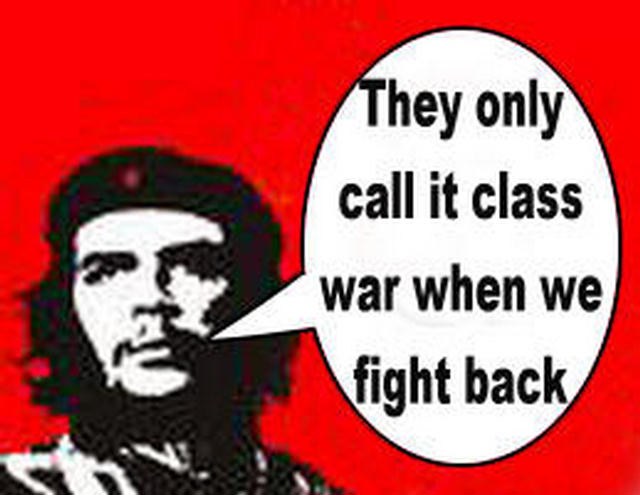 Che-only-class-war-when-we-fight-back