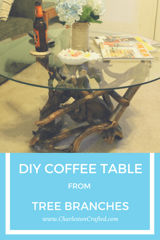 DIY Drift Wood Coffee Table from branches! - Such an inexpensive and simple tutorial - Charleston Crafted