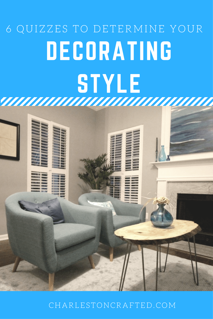 How To Determine Your Decorating Style 6 Quizzes Charleston Crafted