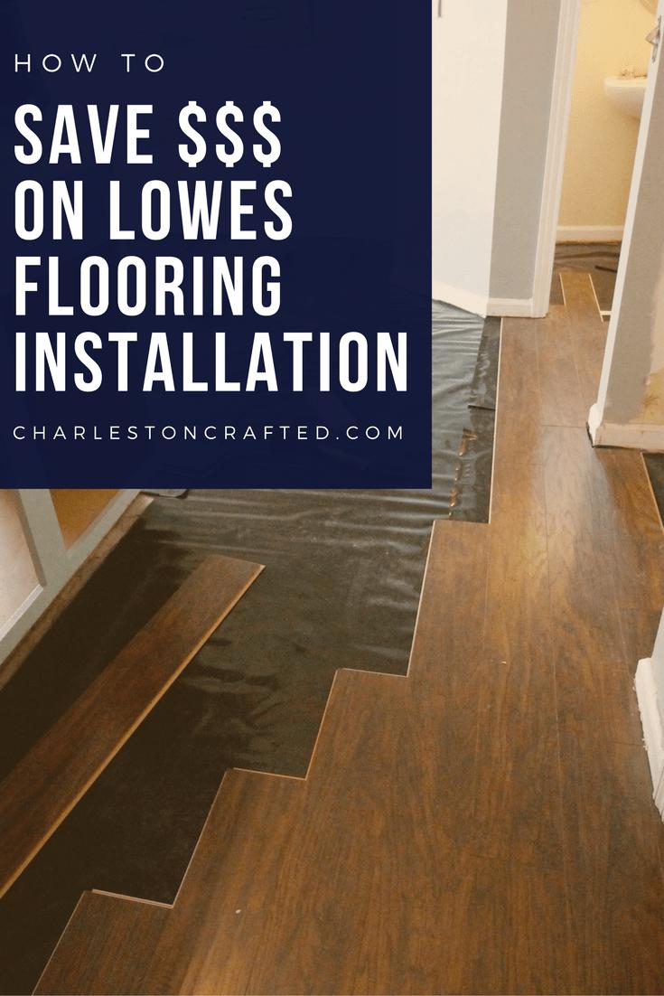 save money on lowe s flooring installation