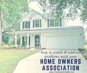 How to Avoid & Address Problems with your Home Owners Association - Charleston crafted