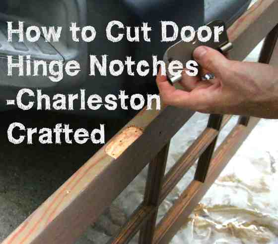 How to Cut Door Hinge Notches - Charleston Crafted