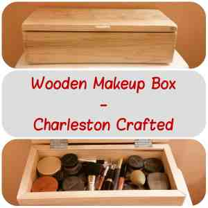 Wooden Makeup Box - Charleston Crafted